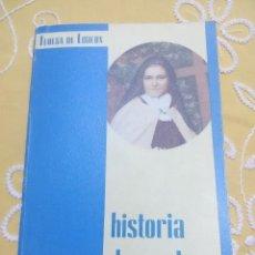 Libros de segunda mano: HISTORIA DE UN ALMA. TERESA DE LISIEUX. MONTE CARMELO. 1978. 2 ED.. Lote 159163678