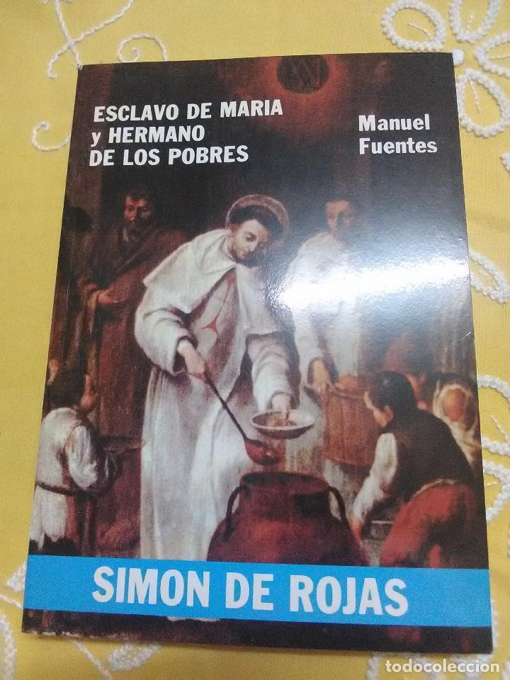 SIMÓN DE ROJAS, ESCLAVO DE MARÍA Y HERMANO DE LOS POBRES. FUENTES. 1988. (Libros de Segunda Mano - Religión)
