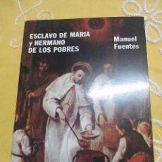 Libros de segunda mano: SIMÓN DE ROJAS, ESCLAVO DE MARÍA Y HERMANO DE LOS POBRES. FUENTES. 1988.. Lote 159163982