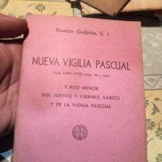 Libros de segunda mano: ANTIGUO LIBRO RELIGIOSO NUEVA VIGILIA PASCUAL POR RAMÓN GABIÑO S.L. AÑO 1952. Lote 159303890