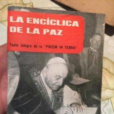 Libros de segunda mano: ANTIGUO LIBRO LA ENCÍCLICA DE LA PAZ. TEXTO INTEGRO DE LA PACEM IN TERRIS. PPC, 1963.. Lote 159304274