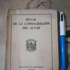 Libros de segunda mano: RITUAL DE LA CONSAGRACIÓN DEL ALTAR - MONASTERIO DE MONTSERRAT - 1943. Lote 159407490