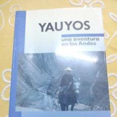 Libros de segunda mano: YAUYOS, UNA AVENTURA EN LOS ANDES. S. VALERO. RIALP, 1990.. Lote 159443206