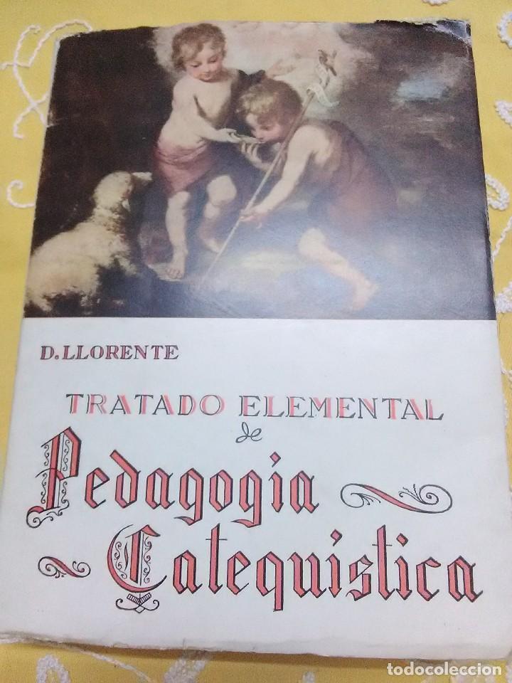 TRATADO ELEMENTAL DE PEDAGOGÍA CATEQUÍSTICA. LLORENTE. 1955. 8 ED. (Libros de Segunda Mano - Religión)