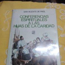 Libros de segunda mano: CONFERENCIAS ESPIRITUALES A LAS HIJAS DE LA CARIDAD. S. VICENTE DE PAÚL. CEME. 1983.. Lote 200049308