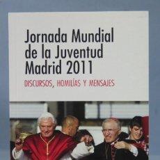 Libros de segunda mano: JORNADA MUNDIAL DE LA JUVENTUD MADRID 2011. DISCURSOS, HOMILÍAS Y MENSAJES. Lote 159510734