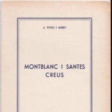 Livres d'occasion: MONTBLANC I SANTES CREUS – J. VIVES I MIRET – 1964. Lote 159535938