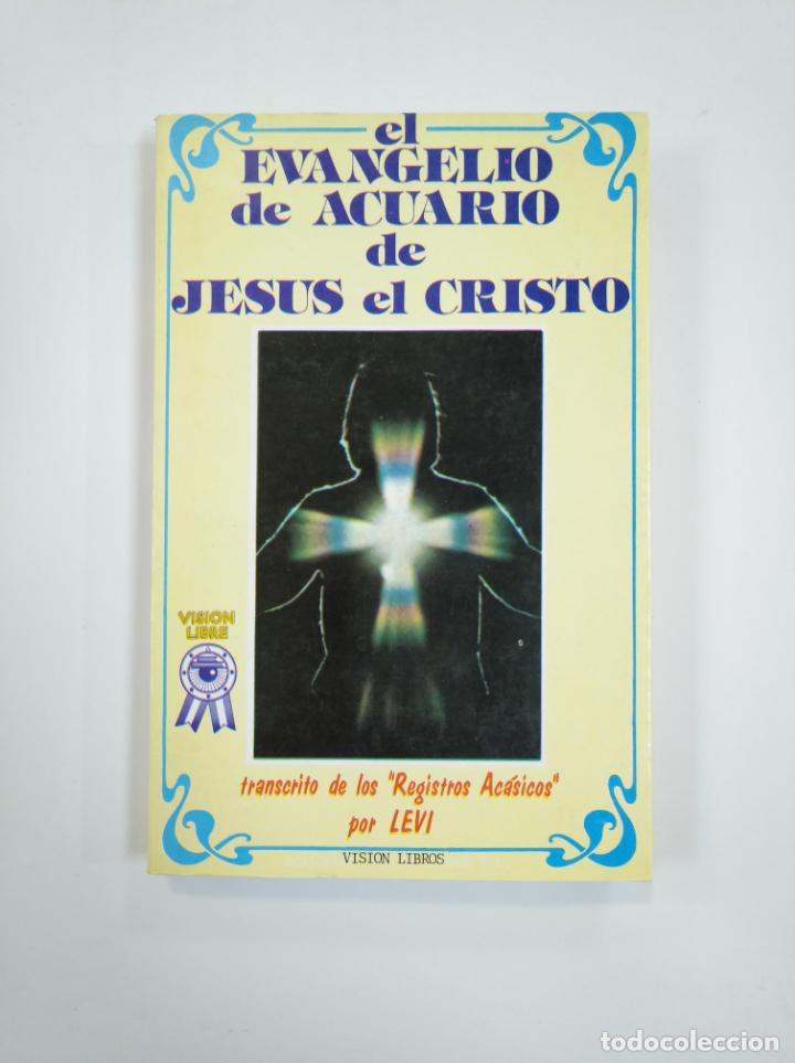 EL EVANGELIO DE ACUARIO DE JESÚS EL CRISTO. TRANSCRITO DE LOS REGISTROS ACÁSICOS POR LEVI. TDK383 (Libros de Segunda Mano - Religión)