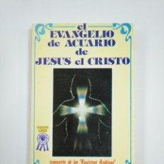 Libros de segunda mano: EL EVANGELIO DE ACUARIO DE JESÚS EL CRISTO. TRANSCRITO DE LOS REGISTROS ACÁSICOS POR LEVI. TDK383. Lote 159547398