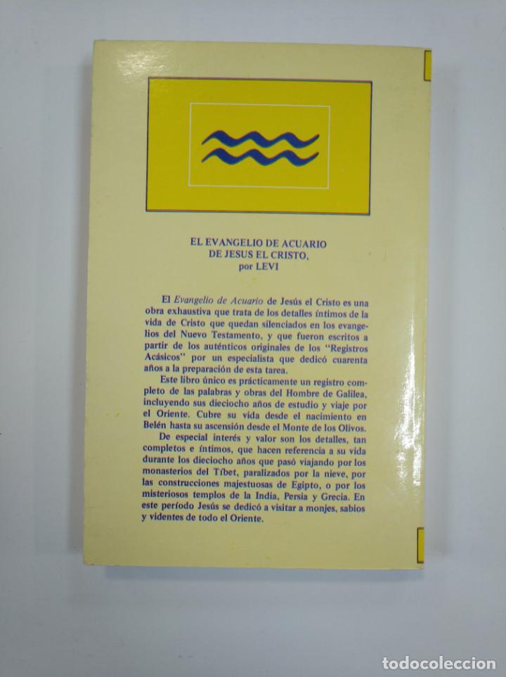 Libros de segunda mano: EL EVANGELIO DE ACUARIO DE JESÚS EL CRISTO. TRANSCRITO DE LOS REGISTROS ACÁSICOS POR LEVI. TDK383 - Foto 2 - 159547398