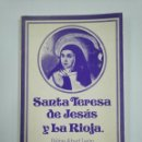 Libros de segunda mano: SANTA TERESA DE JESÚS Y LA RIOJA. FELIPE ABAD LEON. TDK383. Lote 159549110