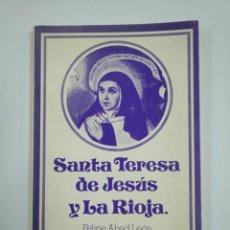 Libros de segunda mano - SANTA TERESA DE JESÚS Y LA RIOJA. FELIPE ABAD LEON. TDK383 - 159549110