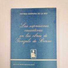 Libros de segunda mano: LAS EXPRESIONES CAUSATIVAS EN LAS OBRAS DE GONZALO DE BERCEO. FATIMA CARRERA DE LA RED. TDK383. Lote 159557106