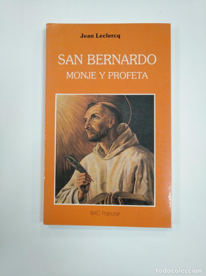 SAN BERNARDO, MONJE Y PROFETA (1090-1153). - LECLERCQ, JEAN.- TDK383 (Libros de Segunda Mano - Religión)