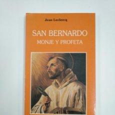 Libros de segunda mano: SAN BERNARDO, MONJE Y PROFETA (1090-1153). - LECLERCQ, JEAN.- TDK383. Lote 159561378