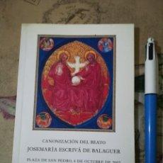 Libros de segunda mano: CANONIZACIÓN DEL BEATO JOSEMARÍA ESCRIVÁ DE BALAGUER. Lote 159567154