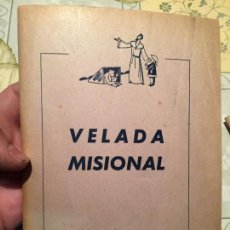 Libros de segunda mano: ANTIGUO LIBRO RELIGIOSO VELADA MISIONERA AÑO 1951. Lote 159589014