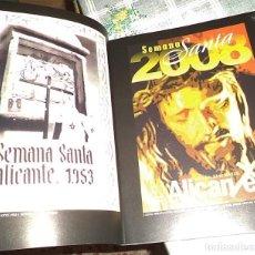 Libros de segunda mano: LIBRO DE SEMANA SANTA ALICANTE 2008 142 PAGINAS FOTOS ANTIGUAS PROCESIONES PASOS.... Lote 159704034