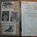 Libros de segunda mano: ANTIGUO LIBRO RELIGIOSO. CAMINO RECTO Y SEGURO PARA LLEGAR AL CIELO. Lote 159764890
