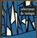 Libros de segunda mano: SELECCIONES DE TEOLOGIA 1966 - Nº 18. Lote 160033274