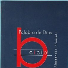 Libros de segunda mano: LMV - PALABRA DE DIOS.- CICLO B. ALESSANDRO PRONZATO. EDICIONES SIGUEME. SALAMANCA 2007.. Lote 160310310