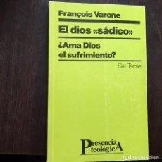 Libros de segunda mano: EL DIOS SÁDICO. FRANÇOIS VARONE. Lote 160327600