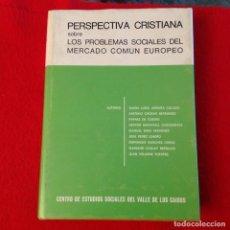 Libros de segunda mano: PERSPECTIVA CRISTIANA SOBRE LOS PROBLEMAS SOCIALES DEL MERCADO COMÚN EUROPEO, VALLE DE LOS CAÍDOS. Lote 160379882