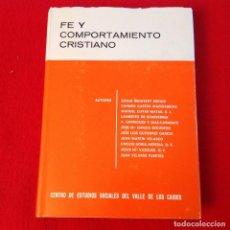 Libros de segunda mano: FÉ Y COMPORTAMIENTO CRISTIANO, CENTRO DE ESTUDIOS SOCIALES DEL VALLE DE LOS CAÍDOS, MADRID, 1974.. Lote 160380354