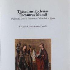 Libros de segunda mano: 1AS. JORNADAS SOBRE PATRIMONIO CULTURAL DE LA IGLESIA / THESAURUS ECLESIAE THESAURUS MUNDI / COORDI. Lote 160380506