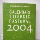 Libros de segunda mano: CALENDARI LITURGIC PASTORAL 2004 - EXCELENTE ESTADO.. Lote 160413498