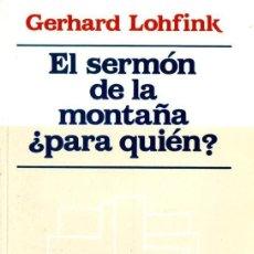 Libros de segunda mano: LOHFINK : EL SERMÓN DE LA MONTAÑA, ¿PARA QUIÉN? (HERDER, 1989). Lote 160444686