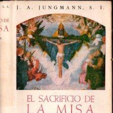 Libros de segunda mano: JUNGMANN : EL SACRIFICIO DE LA MISA (BIBL. AUTORES CRISTIANOS, 1953). Lote 160445262