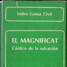 Libros de segunda mano: ISIDRO GOMÁ CIVIT : EL MAGNIFICAT - CÁNTICO DE LA SALVACIÓN (BIBL. AUTORES CRISTIANOS, 1982). Lote 160445582