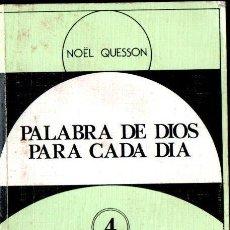 Libros de segunda mano: QUESSON : PALABRA DE DIOS PARA CADA DÍA 4 (CLARET, 1994). Lote 160447402