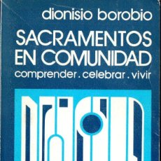 Libros de segunda mano: BOROBIO : SACRAMENTOS EN COMUNIDAD (DESCLÉE DE BROUWER, 1984). Lote 160447878