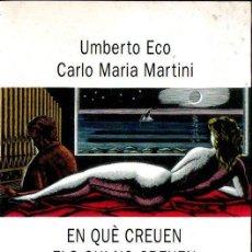 Libros de segunda mano: UMBERTO ECO - CARLO M. MARTINI : EN QUÈ CREUEN ELS QUI NO CREUEN (EMPÚRIES, 1998) CATALÀ. Lote 160448394