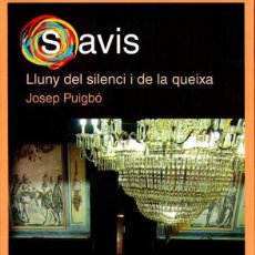 Libros de segunda mano: JOSEP PUIGBÓ : SAVIS LLUNY DEL SILENCI I DE LA QUEIXA (METEORA, 2014) CATALÀ. Lote 160450662