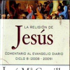 Libros de segunda mano: CASTILLO : LA RELIGIÓN DE JESÚS CICLO B 2008-2009. Lote 160458242