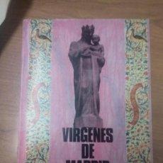 Libros de segunda mano: VIRGENES DE MADRID INSTITUTO DE ESTUDIOS MADRILEÑOS . Lote 160541186