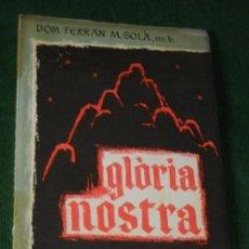 Libros de segunda mano: GLORIA NOSTRA. ODA ALS MARTIRS DE MONTSERRAT - DOM FERRAN M. SOLA 1949. Lote 160702274