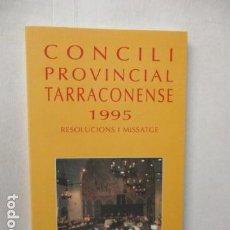Libros de segunda mano: CONCILI PROVINCIAL TARRACONESE 1995 - MUY BUEN ESTADO. Lote 160944390
