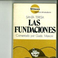 Libros de segunda mano: LAS FUNDACIONES. SANTA TERESA. Lote 161154930