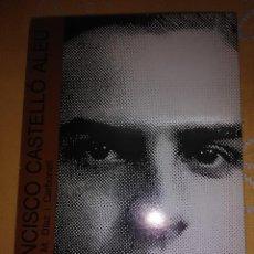 Libros de segunda mano: FRANCISCO CASTELLÓ ALEU. R. DÍAZ CARBONELL. ED. HORMIGA DE ORO. 1992.. Lote 161183482