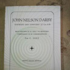 Libros de segunda mano: JOHN NELSON DARBY 'IGNORADO MÁS CONOCIDO' (2ª COR. 6:9) - C. SANZ. Lote 161231206