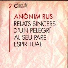 Libros de segunda mano: ANÒNIM RUS : RELATS SINCERS D'UN PELEGRÍ AL SEU PARE ESPIRITUAL -CLÀSSICS DEL CRISTIANISME EN CATALÀ. Lote 161473594