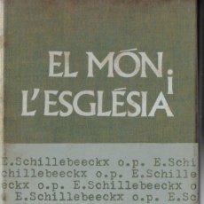 Libros de segunda mano: SCHILLEBEECKX : EL MÓN I L' ESGLÉSIA (NOVA TERRA, 1970) EN CATALÀ. Lote 161474762