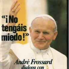Libros de segunda mano: ANDRÉ FROSSARD DIALOGA CON JUAN PABLO II (PLAZA JANÉS, 1982). Lote 161475286