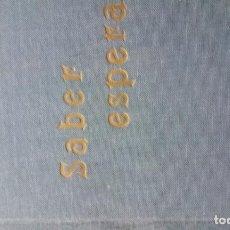 Libros de segunda mano: SABER ESPERAR - FRAY. MARIA RAFAEL MONJE TRAPENSE. Lote 161515358