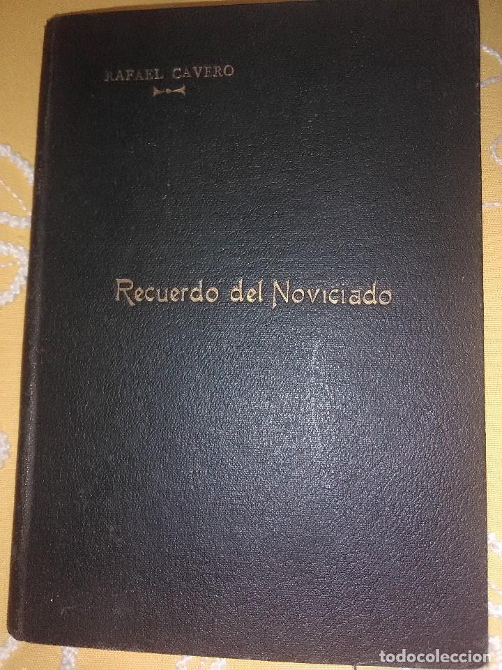RECUERDO DEL NOVICIADO (REDENTORISTAS). R. CAVERO. PS. 1939. (Libros de Segunda Mano - Religión)