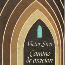 Libros de segunda mano: VICTOR SION : CAMINO DE ORACIÓN CON TERESA DE LISIEUX (HERDER, 1984). Lote 161711562